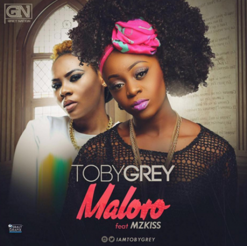 Toby Grey - Ma Lo Ro (ft. Mz Kiss)