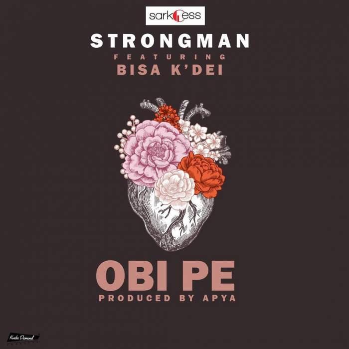 StrongMan - Obi Pe (feat. Bisa Kdei)