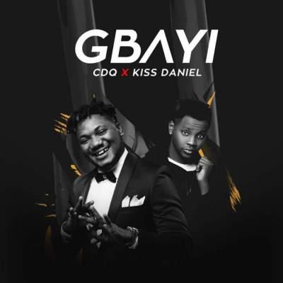 Music: CDQ - Gbayi (feat. Kiss Daniel) [Prod. by Cliff Edge]