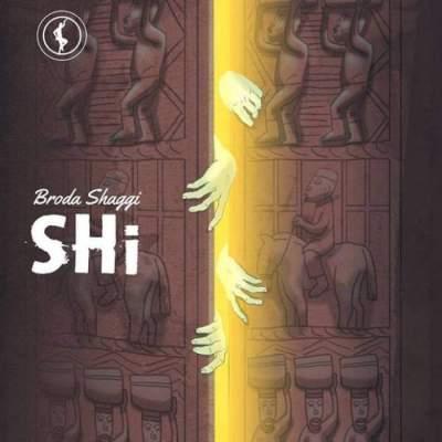 Music: Broda Shaggi - Shi