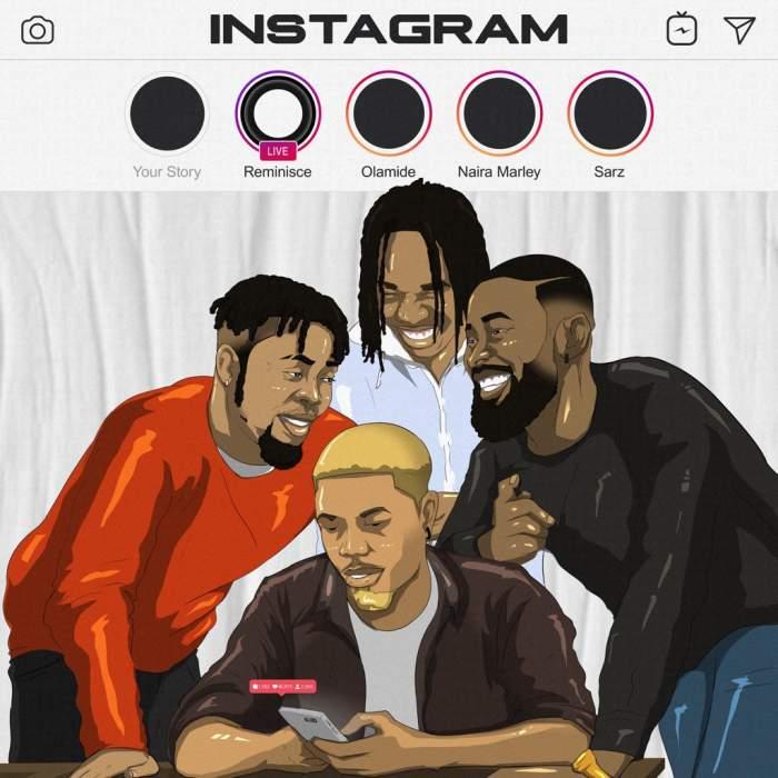Reminisce - Instagram (feat. Olamide, Naira Marley & Sarz)
