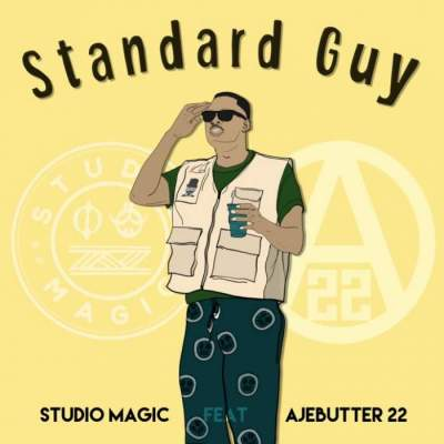 Music: Studio Magic - Standard Guy (feat. Ajebutter22)