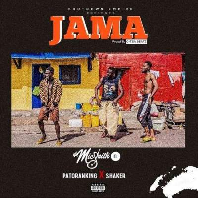 Music: DJ Mic Smith - Jama (feat. Patoranking & Shaker) [Prod. by C-Tea Beatz]