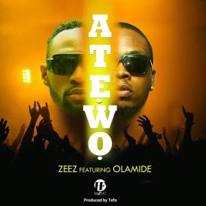 Zeez - Atewo (ft. Olamide)
