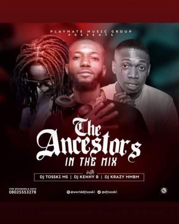 DJ Mix: DJ Tosski, DJ Kenny B & DJ Krazy - The Ancestors in the Mix