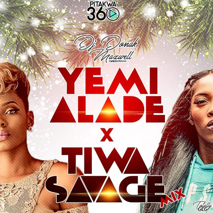 DJ Donak - Yemi Alade vs Tiwa Savage Mix