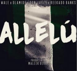 Wale, Olamide, Don Jazzy & Reekado Banks - Allelu