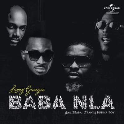 Music: Larry Gaaga - Baba Nla (feat. 2Baba, D'banj & Burna Boy) [Prod. by Da Piano]