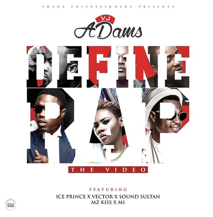 VJ Adams - Define Rap (feat. M.I Abaga, Ice Prince, Sound Sultan, Vector & Mz Kiss)