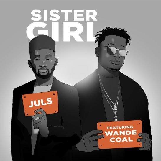 Juls - Sister Girl (feat. Wande Coal)