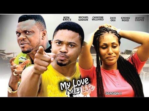 My Love My Life [Starr. Ngozi Ezeonu, Zach Orji, Ken Erics, Chinyere Wilfred, Michael Godson, Cooper Jennifer]