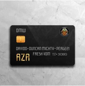 Lyrics: DMW - Aza ( feat . Davido, Duncan Mighty & Peruzzi)