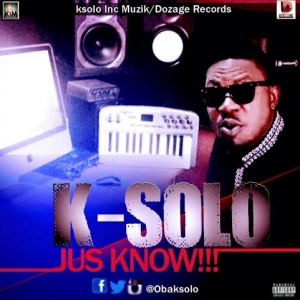 K Solo - Jus Know
