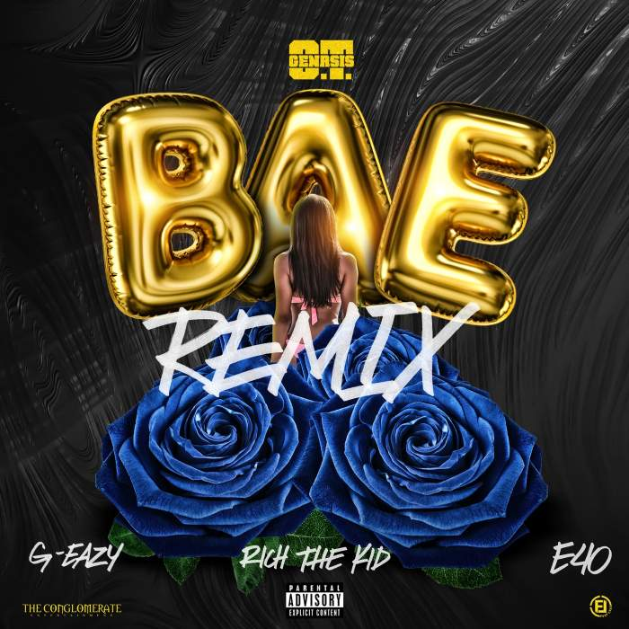 O.T Genasis - Bae (Remix) (feat. G-Eazy, Rich The Kid & E-40)
