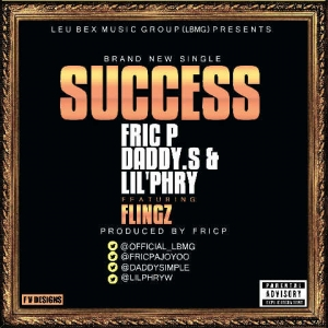 Daddy S, Fric P & Lil'Phry - Success (ft. Flings)
