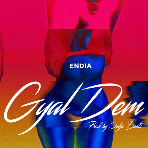 Endia - Gyal Dem