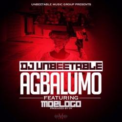 DJ Unbeetable - Agbalumo (feat. Moelogo)