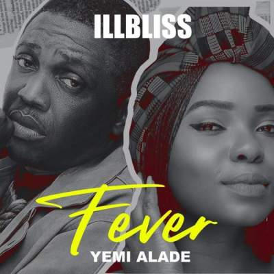 Music: iLLBLiSS - Fever (feat. Yemi Alade)