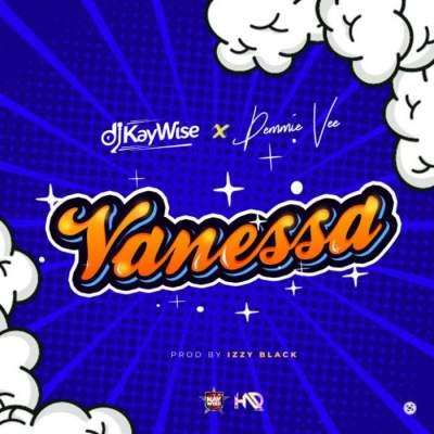 Music: DJ Kaywise - Vanessa (feat. Demmie Vee)