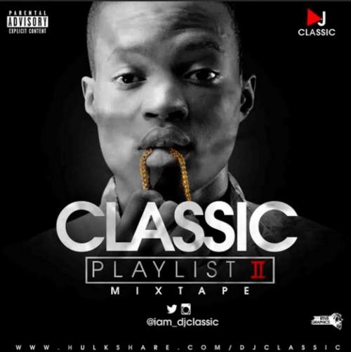 DJ Classic - Classic Playlist Mixtape (Vol. 2)