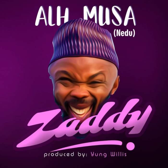 Alhaji Musa - Zaddy