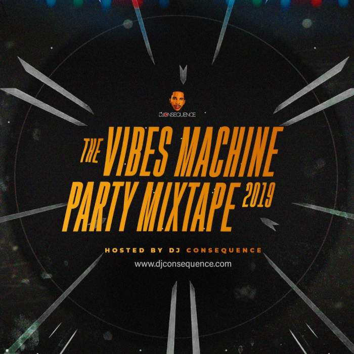 DJ Consequence - The Vibes Machine Party Mix 2019