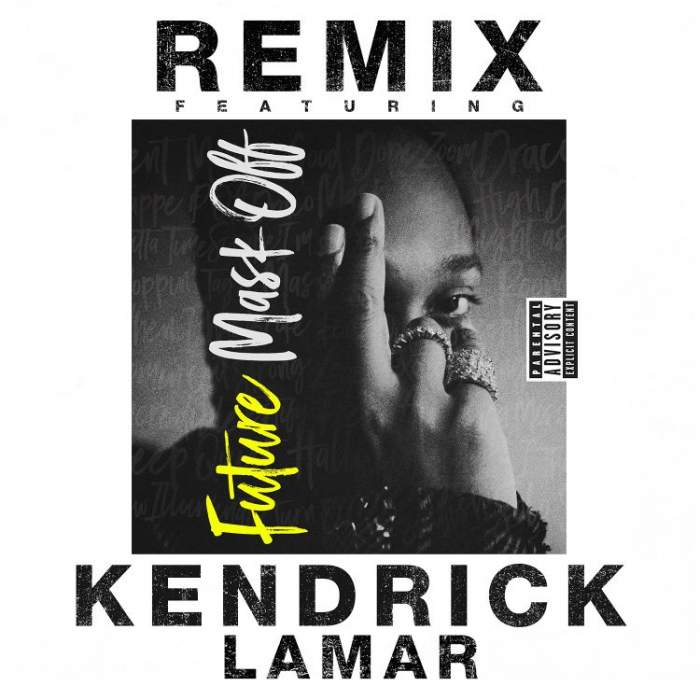 Future - Mask Off (Remix) (feat. Kendrick Lamar)