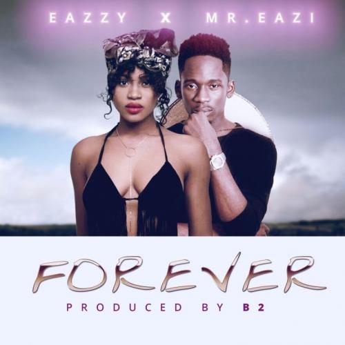 Eazzy - Forever (ft. Mr Eazi)