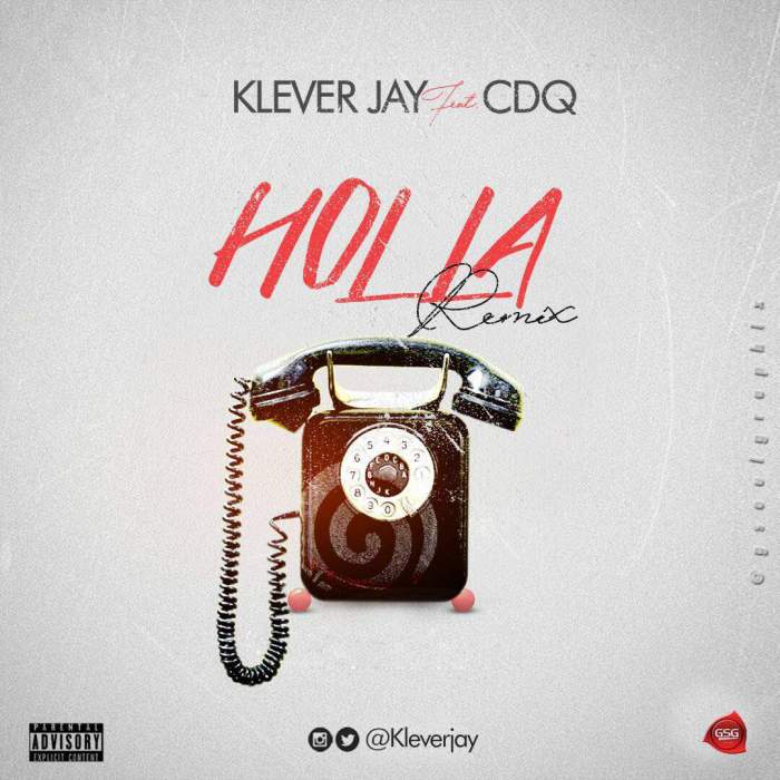 Klever Jay - Holla (Remix) (feat. CDQ)