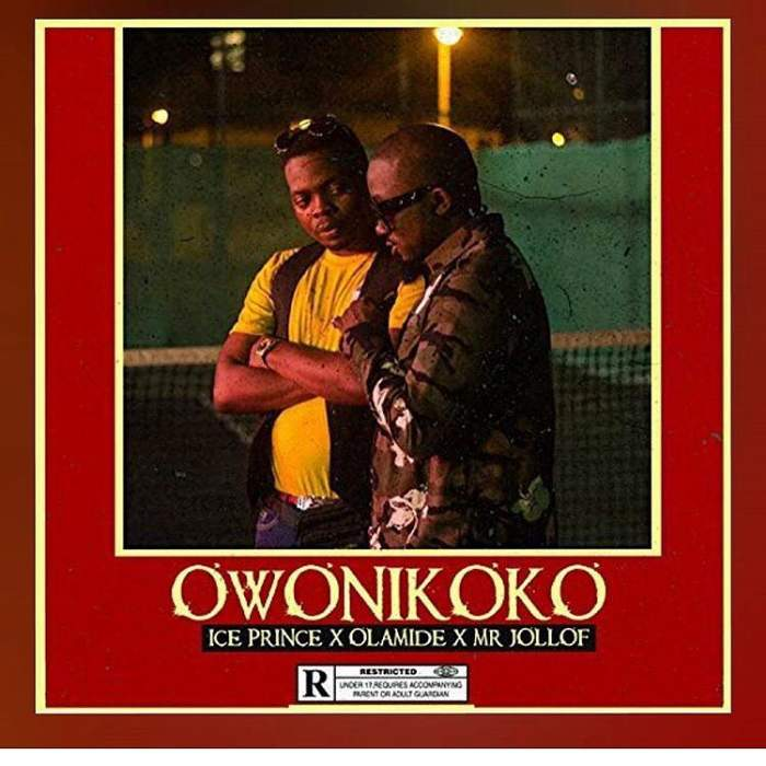 Ice Prince - Owonikoko (feat. Olamide & Mr Jollof)