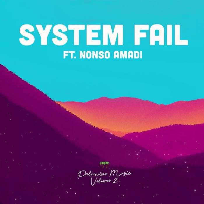 Show Dem Camp - System Fail (feat. Nonso Amadi)