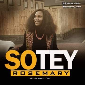 Gospel Music: Rosemary - Sotey [Prod. by Tyanx]