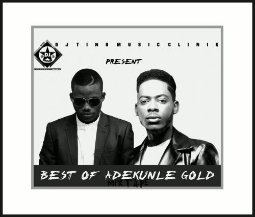 DJ Tino - Best of Adekunle Gold Mix