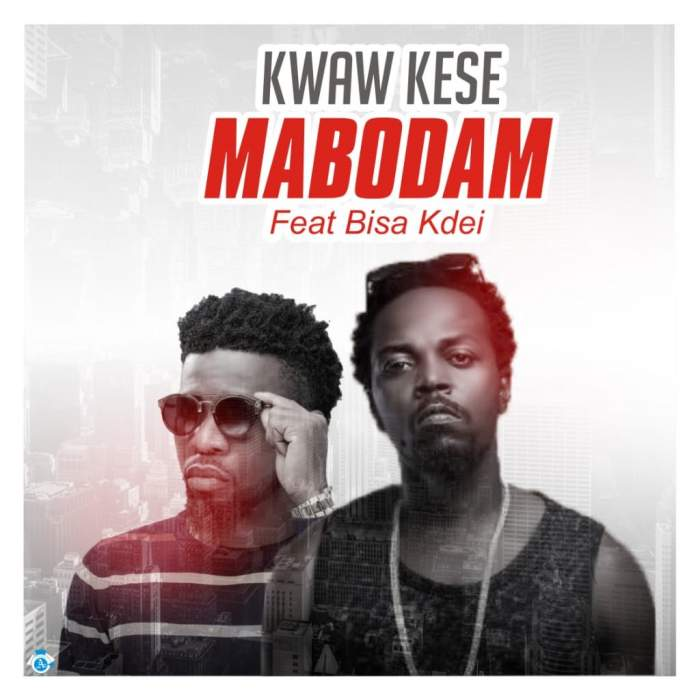 Kwaw Kese - Mabodam (feat. Bisa Kdei)