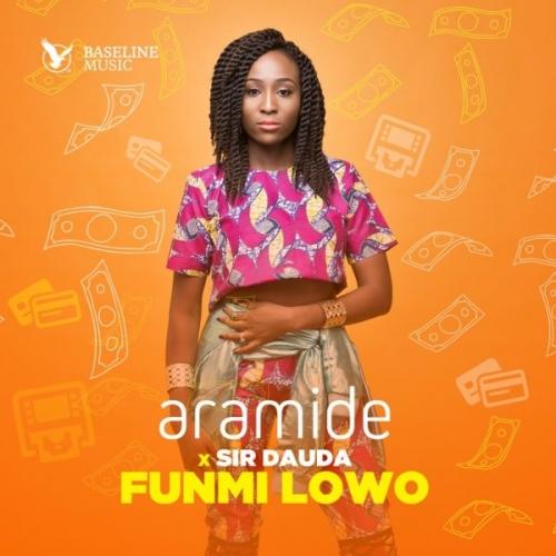 Aramide - Funmi Lowo (feat. Sir Dauda)