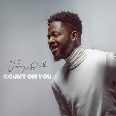 Music: Johnny Drille - Count On You