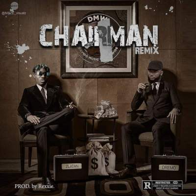 Music: Dremo - Chairman (Remix) (feat. Zlatan)