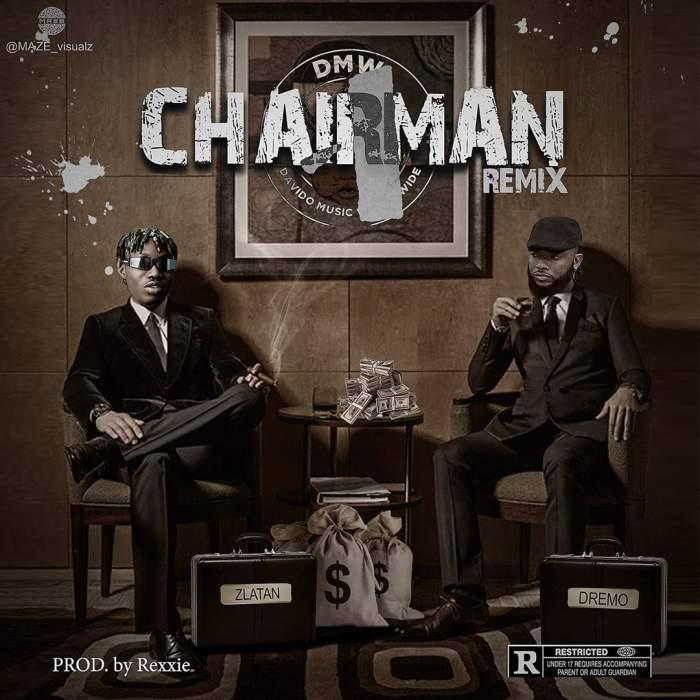Dremo - Chairman (Remix) (feat. Zlatan)