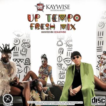 DJ Mix: DJ Kaywise - UpTempo Fresh Mix
