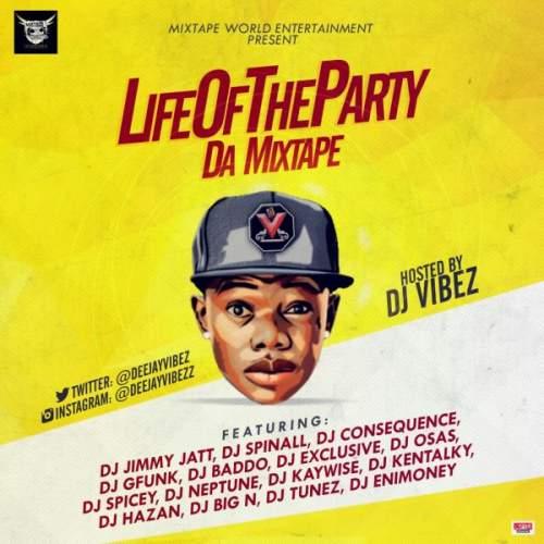 DJ Vibez - Life Of The Party (Da Mixtape)