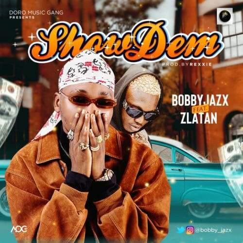 Bobby Jazx - Show Dem (feat. Zlatan)