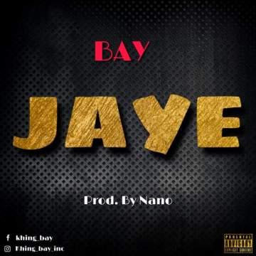 Music: Bay - Jaye [Prod. by NaNO]