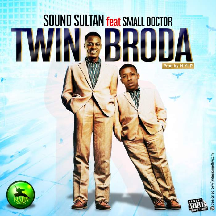 Sound Sultan - Twin Brother (feat. Small Doctor)
