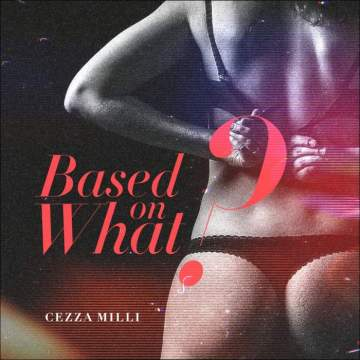 Music: Ceeza Milli - Based on What
