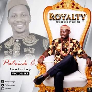 Gospel Music: Patrick C - Royalty (feat. Victor Ike)