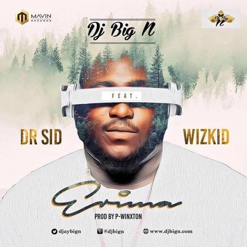 DJ Big N - Erima (feat. Wizkid & Dr Sid)