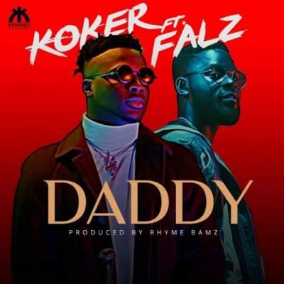 Music: Koker - Daddy (feat. Falz) [Prod. by Rhyme Bamz]