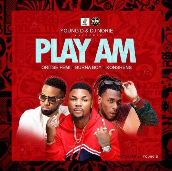 Young D & DJ Norie - Play Am (feat. Burna Boy, Oritshe Femi & Konshens)
