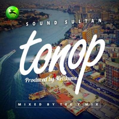 Music: Sound Sultan - Tonop [Prod. by Kelikume]