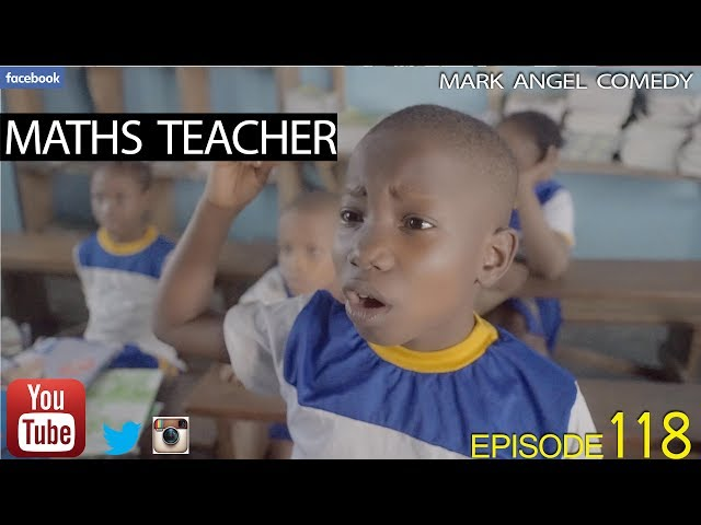 Mark Angel Comedy Episode 118 - Maths Teacher